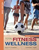 Total Fitness and Wellness, Brief Edition Value Package (includes MyHealthLab Student Access Kit for Total Fitness and Wellness), Powers and Powers, Scott K., 0321555201