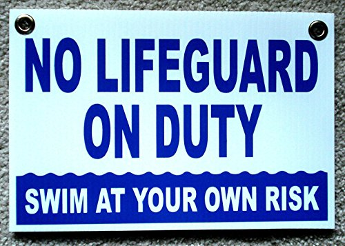 1 Pc Momentous Unique No Lifeguard On Duty Signs Warning Beach Swim Declare Risk Message Pools Rules Decor Swimming Sign Plastic Stand Decal Pool Poster Outdoor Peeing Pond Size 8''x12'' w/ Grommets by Chiam-Mart