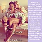 Our Neighbor, Our Lover | Robbie Foxx
