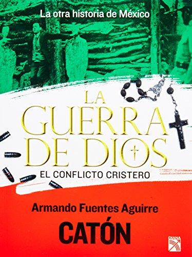 La otra historia de Mexico. La guerra de dios. El conflicto cristero (Spanish Edition)