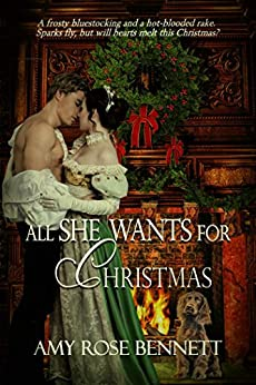 All She Wants for Christmas: A Regency Christmas Novella by [Bennett, Amy Rose]