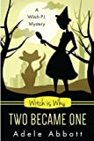 Witch Is Why Two Became One: Volume 16 (A Witch P.I. Mystery)