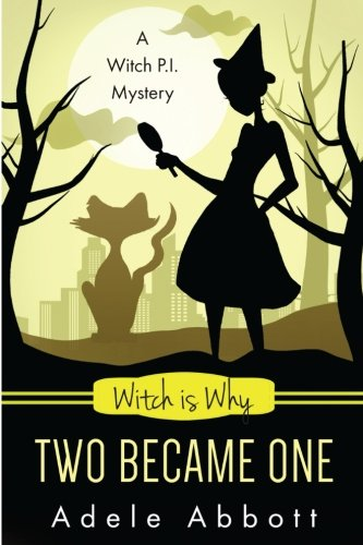 Witch Is Why Two Became One (A Witch P.I. Mystery) (Volume 16) pdf epub