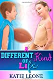 A Different Kind of Life, Katie Leone, 1484141881