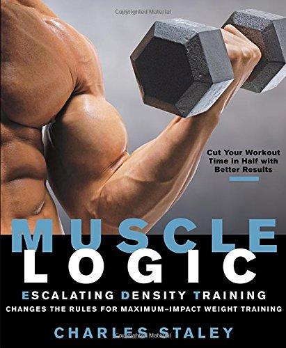 Read Online Muscle Logic : Escalating Density Training PDF