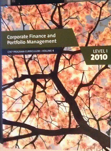 Corporate Finance and Portfolio Management CFA Program Curriculum Volume 4 Level 1 2010