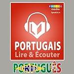 Portugais: Guide de conversation [Portuguese: Phrasebook]: Lire et Écouter: Série Lire et Écouter [Listen and Read: Read and Listen Series] |  PROLOG Editorial