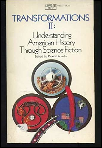 Transformations II : Understanding American History Through Science Fiction