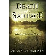 Death Of A Sad Face (A Serafina Florio Mystery)