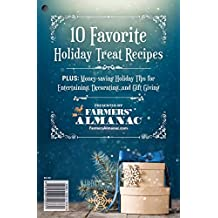 10 Favorite Holiday Treat Recipes: PLUS Cost-Cutting Holiday Ideas for Decorating, Entertaining, and Gift Giving