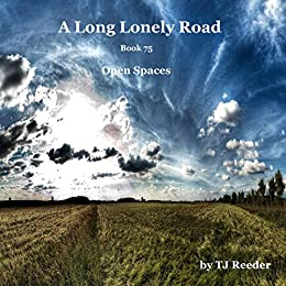A Long Lonely Road, Open Spaces, Book 75 by [Reeder, TJ]