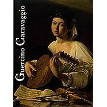 Da Guercino a Caravaggio / From Guercino to Caravaggio: Sir Denis Mahon E L'Arte Italiana del XVII Secolo / Sir Denis Mahon and Italian Art in Seventeenth Century