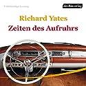 Zeiten des Aufruhrs Audiobook by Richard Yates Narrated by Christian Brückner