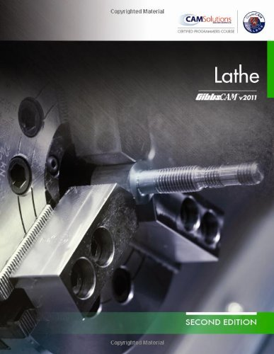 Cnc Lathe Manual (GibbsCAM 2011/2012 Lathe Manual (2nd Edition Textbook))