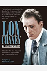Lon Chaney: In His Own Words Paperback