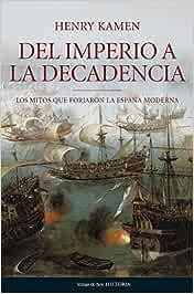 Del Imperio a la decadencia (Historia): Amazon.es: Kamen, Henry: Libros