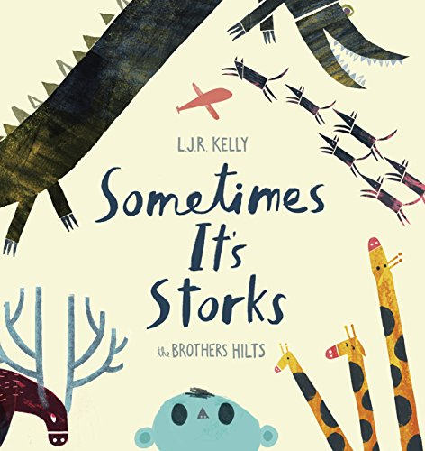 Sometimes It's Storks by [Kelly, L.J.R.]