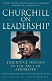 Churchill on Leadership : Executive Success in the Face of Adversity by Hayward, Steven F. (1998) Paperback