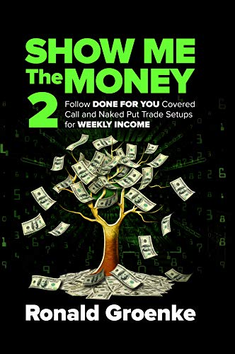 Show Me the Money 2: Follow Done for You Covered Call and Naked  Trade Set Ups for Weekly Income!
