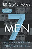 Seven Men: And the Secret of Their Greatness, Graduate's Edition