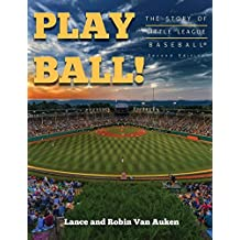 Play Ball! the Story of Little League Baseball (2nd Edition)