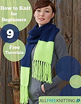 How to Knit for Beginners: 9 Free Tutorials by [Publishing, Prime]
