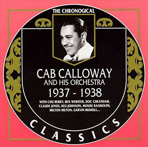 Cab Calloway 1937-1938 by Classics France/Trad Alive