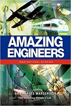 Amazing Engineers: Inspirational Stories by Margerison, Charles (2011)