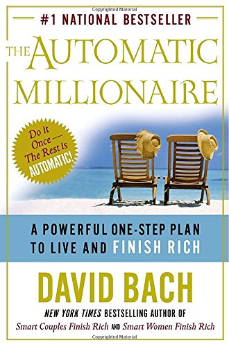 The Automatic Millionaire: A Powerful One-Step Plan to Live and Finish Rich (Best All In One Mutual Fund)