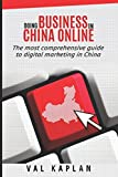 Doing business in China online: The most comprehensive guide to digital marketing in China