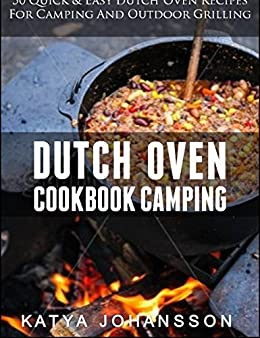 Dutch oven cookbook camping 50 quick easy dutch oven for Dutch oven camping recipes for two