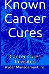 Known Cancer Cures: Cancer Cures Revisited by Ryder Management Inc (2014-09-04) Paperback
