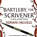 Bartleby, the Scrivener: A Story of Wall Street Audiobook by Herman Melville Narrated by Stefan Rudnicki