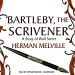 Bartleby, the Scrivener: A Story of Wall Street   Herman Melville