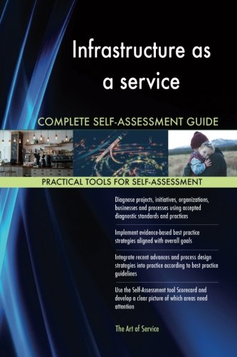Download Infrastructure as a service Complete Self-Assessment Guide pdf epub
