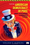 American Democracy in Peril: Eight Challenges to America's Future, 7th Edition, William E. Hudson, 145222675X