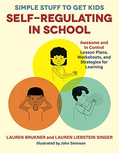 - Simple Stuff to Get Kids Self-Regulating in School