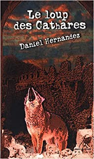 Le loup des cathares, Hernandez, Daniel