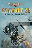 Seawolf28: Branded a Maverick as a Junior Officer this is a true account of naval aviation as seen through the eyes of one of the most decorated Navy pilots of the Vietnam era