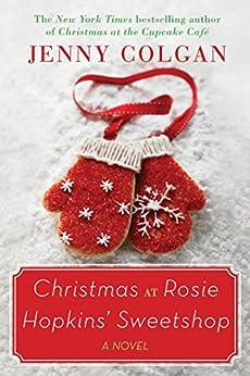 Christmas at Rosie Hopkins' Sweetshop: A Novel by [Colgan, Jenny]