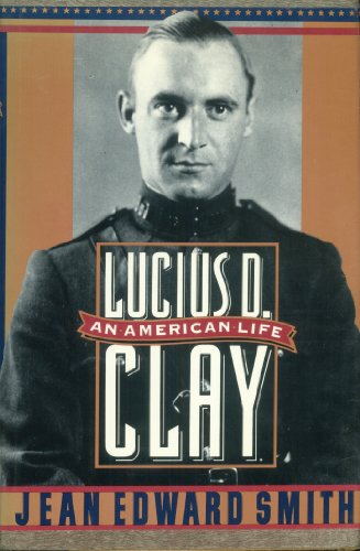 (Lucius D. Clay: An American Life)