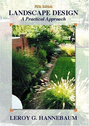 Landscape Design: A Practical Approach (5th Edition) 5th (fifth) Edition by Hannebaum, Leroy published by Prentice Hall (2001) Paperback