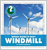 What Does It Do? Windmill, Mark Friedman, 1610801180