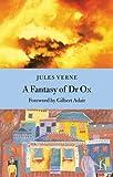 A Fantasy of Dr. Ox, Jules Verne, 1843910675