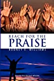 Reach for the Praise, Rodney E. Williams, 1441553142
