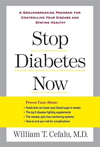 Stop Diabetes Now: A Groundbreaking Program for Controlling Your Disease and Staying Healthy (Lynn Sonberg Books) (Recipes With Ground T)