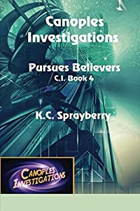 Canoples Investigations Pursues Believers (C. I.) (Volume 4)
