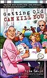 Getting Old Can Kill You, Rita Lakin, 0440245605