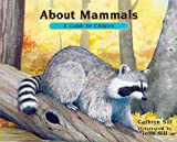 About Mammals: A Guide for Children (Revised Edition) (About Habitats)