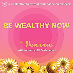 Be Wealthy Now!